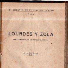 Libros antiguos: ANTONIO DE P. DIAZ DE CASTRO. LOURDES Y ZOLA. MADRID. 1929.. Lote 42703272