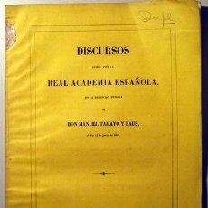 Libros antiguos: TAMAYO Y BAUS, MANUEL - DISCURSOS LEIDOS ANTE LA REAL ACADEMIA ESPAÑOLA EN LA RECEPCION DE D. M. TAM. Lote 46326388