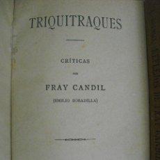 Libros antiguos: TRIQUITRAQUES. CRITICAS. BOBADILLA, EMILIO (FRAY CANDIL). Lote 46730950