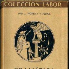 Libros antiguos: MONEVA Y PUYOL : GRAMÁTICA CASTELLANA (LABOR, 1936). Lote 46755614