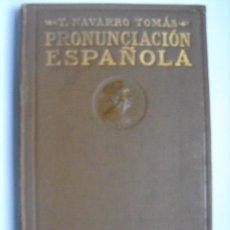 Libros antiguos: PRONUNCIACION ESPAÑOLA. NAVARRO TOMAS, T.. Lote 46838289