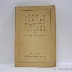 Libros antiguos: C. GONZÁLEZ RUANO. AZORÍN, BAROJA. NUEVAS ESTÉTICAS Y OTROS ENSAYOS. 1923 RARO. Lote 46893880