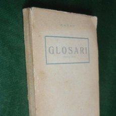 Libros antiguos: GLOSARI, PRIMERA SERIE, DE XARAU (PSEUD. SANTIAGO RUSIÑOL). Lote 46947614