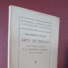 Libros antiguos: VILLENA, ENRIQUE DE. ARTE DE TROVAR. EDICIÓN, PRÓLOGO Y NOTAS DE F. J. SÁNCHEZ CANTÓN.. Lote 48337606