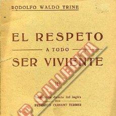 Libros antiguos: EL RESPETO A TODO SER VIVIENTE. RODOLFO WALDO TRINE. . Lote 48560973