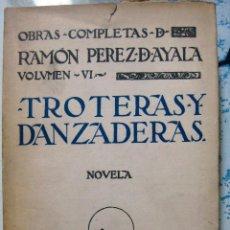 Libros antiguos: RAMÓN PÉREZ DE AYALA. TROTERAS Y DANZADERAS. 1930. Lote 48969855