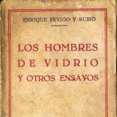 Libros antiguos: E. FEYJÓO Y RUBIO : LOS HOMBRES DE VIDRIO Y OTROS ENSAYOS (MORATA, 1929). Lote 49413251