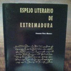 Libros antiguos: EXTREMADURA. ESPEJO LITERARIO DE EXTREMADURA.. Lote 50085306