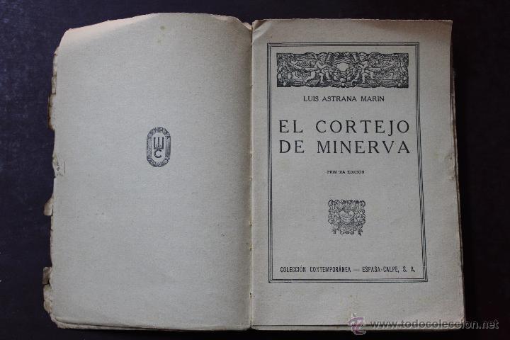 Libros antiguos: L- 1777. EL CORTEJO DE MINERVA. LUIS ASTRANA MARIN. 1º EDICION. - Foto 2 - 50243909