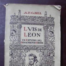 Libros antiguos: L- 922 LUIS DE LEON. UN ESTUDIO DEL RENACIMIENTO ESPAÑOL. A. F. G. BELL.. Lote 50245976