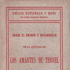 Alte Bücher - COTARELO Y MORI, EMILIO: SOBRE EL ORIGEN Y DESARROLLO DE LA LEYENDA DE LOS AMANTES DE TERUEL. 1907 - 50716474