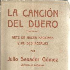Libros antiguos: LA CANCIÓN DEL DUERO. JULIO SENADOR GÓMEZ. VDA. DE MONTERO. VALLADOLID. 1919. Lote 50751044