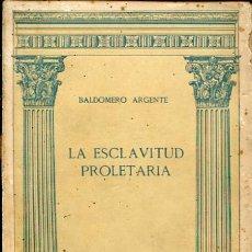 Libros antiguos: 1913: LA ESCLAVITUD PROLETARIA. Lote 50985833