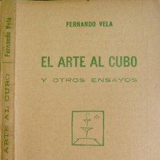 Libros antiguos: VELA, FERNANDO. EL ARTE AL CUBO, Y OTROS ENSAYOS. 1927.. Lote 51400954