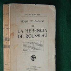 Libros antiguos: HOJAS DEL SABADO III - LA HERENCIA DE ROUSSEAU, DE MIGUEL S. OLIVER, 1919. Lote 52157970