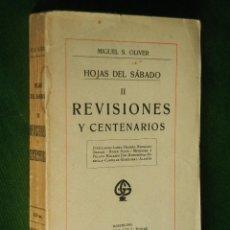 Libros antiguos: HOJAS DEL SABADO II - REVISIONES Y CENTENARIOS, DE MIGUEL S. OLIVER, 1919. Lote 52158041