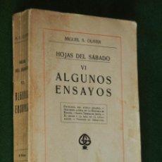 Libros antiguos: HOJAS DEL SABADO VI - ALGUNOS ENSAYOS, DE MIGUEL S. OLIVER, 1920. Lote 52431413