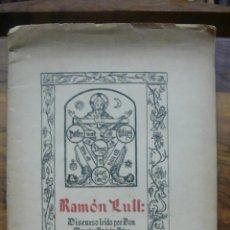Libros antiguos: RAMÓN LLULL. DISCURDO LEÍDO EN EL INSTITUTO DE LAS BALEARES POR M. MENÉNDEZ Y PELAYO. 1934. . Lote 52540641