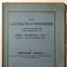 Libros antiguos: DOBELL, BERTRAM - THOMSON, JAMES - THE LAUREATE OF PESSIMISM - LONDON 1910. Lote 52563361