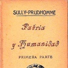 Libros antiguos: PATRIA Y HUMANIDAD. 2 VOLS. (SULLY-PRUDHOMME, 1914) SIN USAR.. Lote 52906330