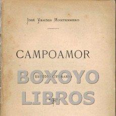 Libros antiguos: VERDES MONTENEGRO, JOSÉ. CAMPOAMOR. ESTUDIO LITERARIO. Lote 53134208