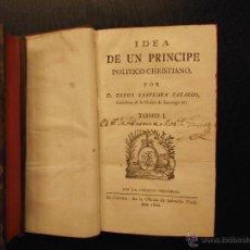 Libros antiguos: IDEA DE UN PRINCIPE POLITICO CHRISTIANO, DIEGO SAAVEDRA FAXARDO, 1800. Lote 53337775