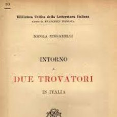 Libros antiguos: [TROVADORES:] NICOLA ZINGARELLI: INTORNO A DUE TROVATORI IN ITALIA (1899). Lote 53597488