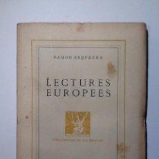 Libros antiguos: LECTURES EUROPEES.1936. RAMON ESQUERRA. INTONS 1RA EDICIO. Lote 53681945