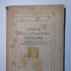 Libros antiguos: GOETHE EN LA LITERATURA CATALANA.1935.DE MONTOLIU, MANUEL. INTONSO. Lote 54232300