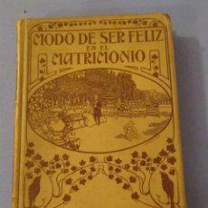 Libros antiguos: MODO DE SER FELIZ EN EL MATRIMONIO J. PABLO RIBAS MONTANER Y SIMON EDITORES BARCELONA 1915. Lote 55014974