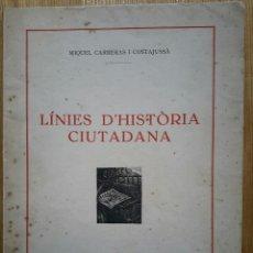 Libros antiguos: SABADELL. MIQUEL CARRERAS COSTAJUSSÀ. LÍNIES D'HISTÒRIA CIUTADANA. 1930. Lote 55041268