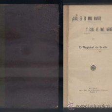 Libros antiguos: CUAL ES EL MAL MAYOR Y EL MAL MENOR. EL MAGISTRAL DE SEVILLA. A-LSEV-1134. Lote 55058583