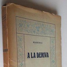 Libros antiguos: AÑO 1921 BARCELONA * A LA DERIVA * ALFONS MASERAS *. Lote 55241015