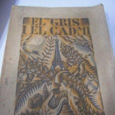 Libros antiguos: EL GRIS I EL CADMI. JOSEP MARÍA JUNOY. LIBRERIA CATALONIA, 1926. Lote 55310371