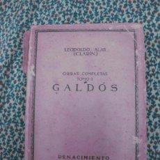 Libros antiguos: LEOPOLDO ALAS CLARIN. OBRAS COMPLETAS TOMO I. GALDOS. RENACIMIENTO MADRID 1912. 1ª EDICION.. Lote 55627766