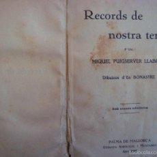 Libros antiguos: RECORDS DE NOSTRA TERRA. MIQUEL PUIGSERVER. PALMA DE MALLORCA, 1928.. Lote 56371190