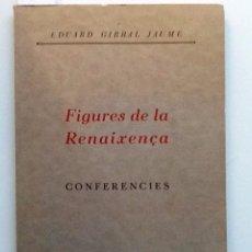 Libros antiguos: FIGURES DE LA RENAIXENÇA. CONFERENCIES 1934. EDUARD GIRBAL JAUME. ANGEL GUIMERA, AGULLÓ. Lote 56532087