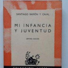 Libros antiguos: MI INFANCIA Y JUVENTUD. 1961 SANTIAGO RAMON Y CAJAL. COLECCION AUSTRAL 90. Lote 56627682