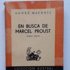 Libros antiguos: EN BUSCA DE MARCEL PROUST. 1958 ANDRE MAUROIS COLECCION AUSTRAL 1255 PRIMERA EDICION. Lote 56627759