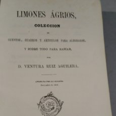 Libros antiguos: LIMONES AGRIOS 1866 VENTURA RUIZ AGUILERA. Lote 56717936