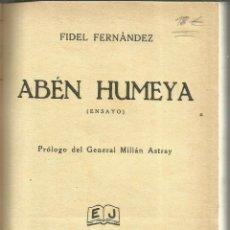 Libros antiguos: ABÉN HUMEYA. FIDEL FERNÁDEZ. EDITORIAL JUVENTUD. BARCELONA. 1935. Lote 56934177