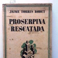 Libros antiguos: PROSERPINA RESCATADA. 1931. JAIME TORRES BODET.. Lote 56937424