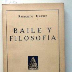 Libros antiguos: BAILE Y FILOSOFÍA. 1928. ROBERTO GACHE. INTONSO COMO NUEVO. Lote 53433998