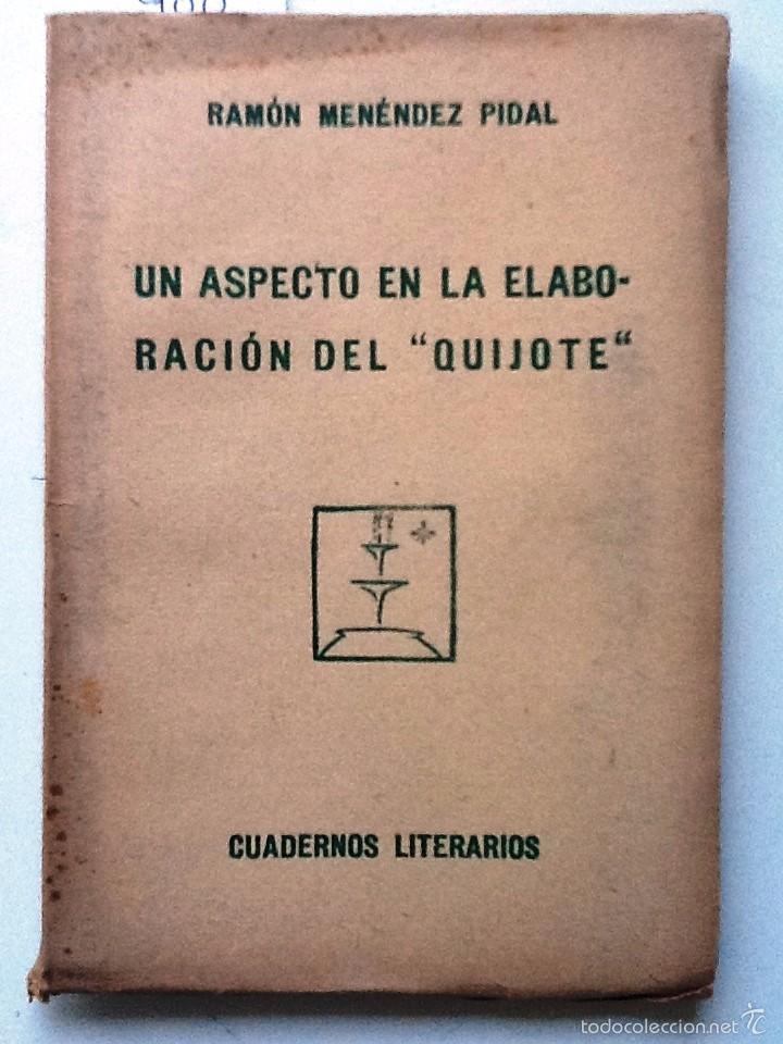 UN ASPECTO EN LA ELABORACIÓN DEL QUIJOTE. 1924 RAMON MENENDEZ PIDAL. CUADERNOS LITERARIOS Nº 4. (Libros antiguos (hasta 1936), raros y curiosos - Literatura - Ensayo)