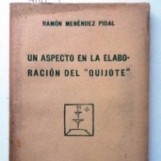 Libros antiguos: UN ASPECTO EN LA ELABORACIÓN DEL QUIJOTE. 1924 RAMON MENENDEZ PIDAL. CUADERNOS LITERARIOS Nº 4. . Lote 57177956