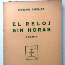 Libros antiguos: EL RELOJ SIN HORAS. 1929. GONZALEZ, FERNANDO INTONSO. Lote 54232416