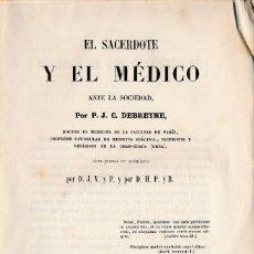 Libros antiguos: EL SACERDOTE Y EL MÉDICO ANTE LA SOCIEDAD -- J.C. DEBREYNE --1859.. Lote 57415493