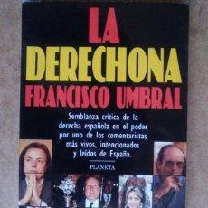 Libros antiguos: LA DERECHONA (FRANCISCO UMBRAL) - PLANETA. Lote 57439899