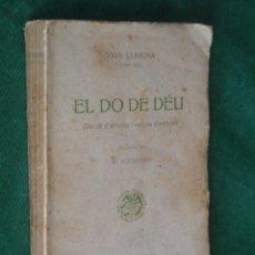 Libros antiguos: EL DO DE DÉU (RECULL D´ARTICLES I ESCRITS DIVERSOS), DE JOAN LLIMONA 1930. Lote 57467541