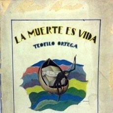 Libros antiguos: T. ORTEGA: LA MUERTE ES VIDA. (1ª ED. 1929). CUBIERTA DE BARTOLOZZI.. Lote 57472069